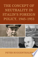 The Concept of Neutrality in Stalin s Foreign Policy  1945   1953
