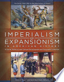 Imperialism and Expansionism in American History  A Social  Political  and Cultural Encyclopedia and Document Collection  4 volumes
