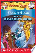 Thea Stilton and the Dragon s Code