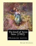 The Jewel of Seven Stars  1903   By  Bram Stoker
