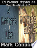 download ebook ed walker mysteries - double ebook 2 - a mother's lies - a mother's silence pdf epub