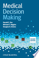 Medical Decision Making : incorporating clinical practice guidelines anddecision support systems...
