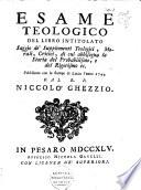Esame teologico del libro intitolato Saggio de' supplementi teologici, morali, critici, di cui abbisogna la storia del probabilismo e del rigorismo ec