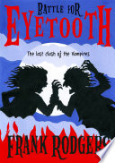 Battle for Eyetooth   The last clash of the vampires