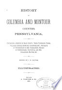 History of Columbia and Montour Counties  Pennsylvania