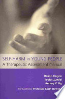 Self Harm in Young People  A Therapeutic Assessment Manual
