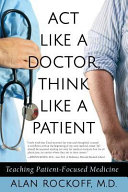 Act Like A Doctor Think Like A Patient