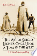 The Art of Sergio LeoneÕs Once Upon a Time in the West And The Ironic Reputation For