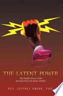 The Latent Power