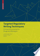 Targeted Regulatory Writing Techniques  Clinical Documents for Drugs and Biologics