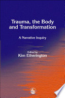Trauma  the Body and Transformation