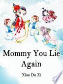 Mommy  You Lie Again  Book PDF