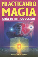 Practicando Magia: Guia de Introduccion = Practicing Magic