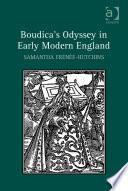 Boudica's Odyssey in early modern England / Samantha Frénée-Hutchins, Orléans University, Fran
