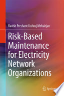 Risk Based Maintenance For Electricity Network Organizations