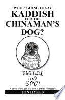 Who's Going to Say Kaddish for the Chinaman's Dog? Is The Ultimate Love Story In It There