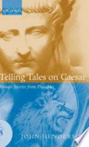 Telling Tales on Caesar