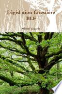 L  gislation foresti  re BLF