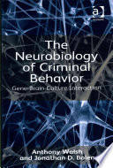 The Neurobiology of Criminal Behavior