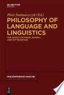 Philosophy of Language and Linguistics The Legacy of Frege, Russell, and Wittgenstein