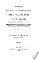History of the Most Ancient and Honorable Fraternity of Free and Accepted Masons in New York  from the Earliest Date