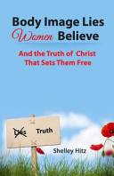 Body Image Lies Women Believe Book PDF