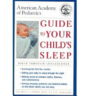 American Academy of Pediatrics Guide to Your Child's Sleep
