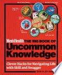 Men s Health The Big Book of Uncommon Knowledge