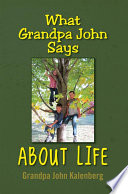 What Grandpa John Says About Life