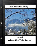 When The Tide Turns Novel Filson Young World S Classics  book