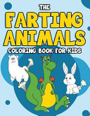 The Farting Animal Coloring Book for Kids
