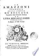 Le amazzoni tragedia della signora Du Boccage tradotta nell'italiana favella da Luisa Bergalli Gozzi veneziana e stampata col testo francese