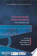 Promoting Health Preventing Disease The Economic Case