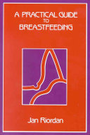A Practical Guide to Breastfeeding