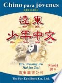 CHINO PARA J  VENES FAR EAST NIVEL 4  VERSI  N EN CARACTERES TRADICIONALES Y BOPOMOFO  LIBRO DEL ALUMNO