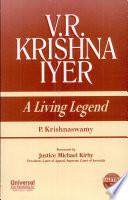 V.R. Krishna Iyer a Living Legend (reprint)