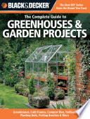 Black   Decker The Complete Guide to Greenhouses   Garden Projects