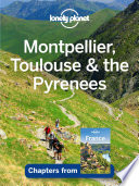 Lonely Planet Montpellier, Toulouse & the Pyrenees