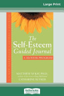 The Self Esteem Guided Journal 16pt Large Print Edition