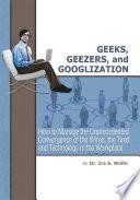 Geeks, Geezers, And Googlization : growing impatient. gen ys are knocking...