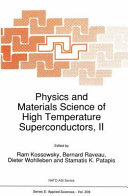 Physics and Materials Science of High Temperature Superconductors  II