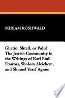Ghetto, Shtetl, Or Polis? The Nineteenth Century Ghetto Or Shtetl
