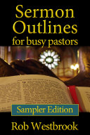 Sermon Outlines For Busy Pastors Sampler Edition