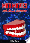 Mad Movies with the LA Connection