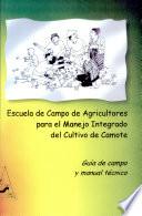 Escuela de campo de agricultores para el manejo integrado del cultivo de camote  Guia de campo y manual tecnico