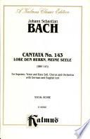 Cantata No. 143 -- Lobe den Herren, meine Seele  2nd Setting Voicing Composed By Johann Sebastian