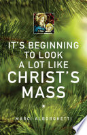 It s Beginning to Look a Lot Like Christ s Mass