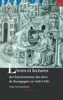 Livres Et Lectures Des Fonctionnaires Des Ducs de Bourgogne  CA  1420 1520