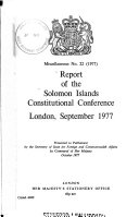 Report of the Solomon Islands Constitutional Conference  London  September 1977