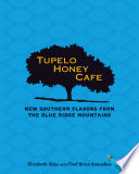 Tupelo Honey Cafe  New Southern Flavors from the Blue Ridge Mountains